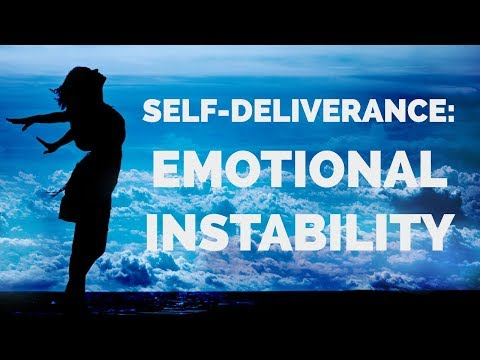 Deliverance from Emotional Instability  Self-Deliverance Prayers