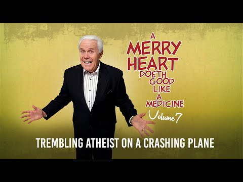 Merry Heart:  Trembling Atheist on a Crashing Plane  Jesse Duplantis