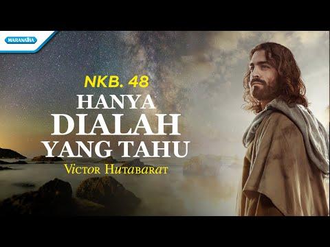 NKB. 48 - Hanya Dialah Yang Tahu - Victor Hutabarat (with lyric)