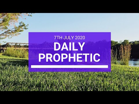 Daily Prophetic 7 July 2020 7 of 10