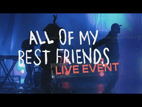 Young & Free presents All Of My Best Friends (Live Event)