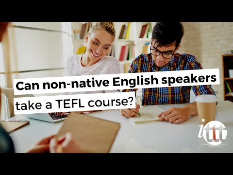 Can non native English speakers take a TEFL course?