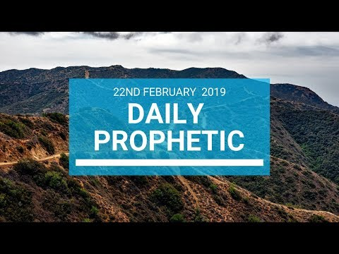 Daily Prophetic 22 February 2019