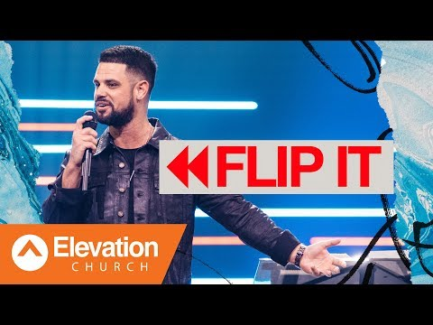 Flip It  Flip The Flow  Pastor Steven Furtick