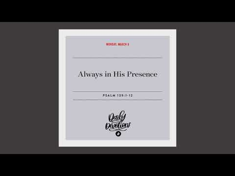 Always in His Presence  Daily Devotional