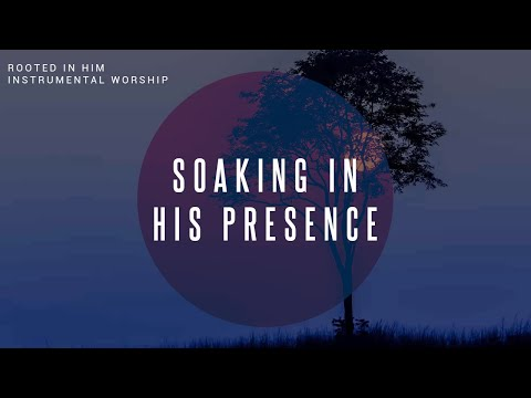 Rooted In Him // Instrumental Worship Soaking in His Presence
