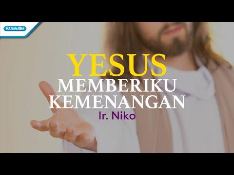 Yesus Memberiku Kemenangan - Ir. Niko (with lyric)