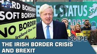 The Irish Border Crisis and Brexit | Scope | Indus News