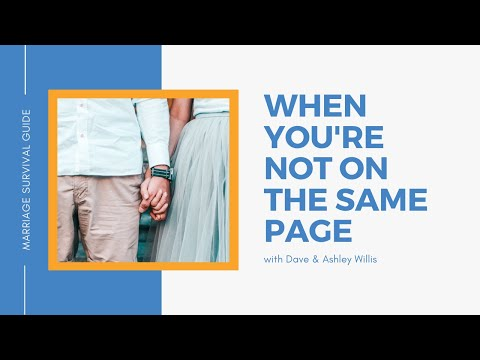 When You're Not On The Same Page  Dave and Ashley Willis