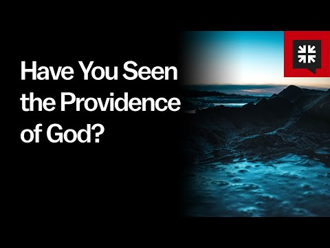 Have You Seen the Providence of God? // Ask Pastor John