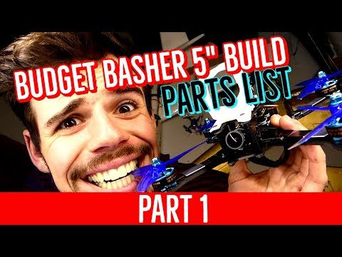 """Budget Basher Build - PART 1 - Parts List [COMPLETE BEGINNER BUILD GUIDE 5"""" FPV DRONE] - UCOI2RK-MDHtsBzz9IX_6F1w"""