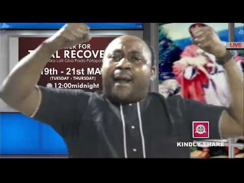 POWER FOR TOTAL RECOVERY  22-05-2020  IKEJI ARAKEJI