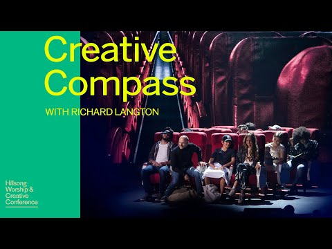 The Creative Compass  Rich Langton & Hillsong Team  Hillsong Worship & Creative Conference 2018