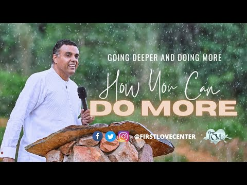 Going Deeper And Doing More : How You Can Do More  Dag Heward-Mills