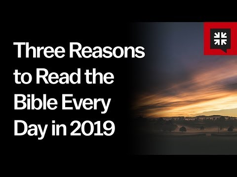 Three Reasons to Read the Bible Every Day in 2019 // Ask Pastor John
