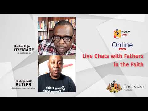 WAFBEC2020 ONLINE SERIES  Live Chats with Fathers of the Faith  Bishop Keith Butler