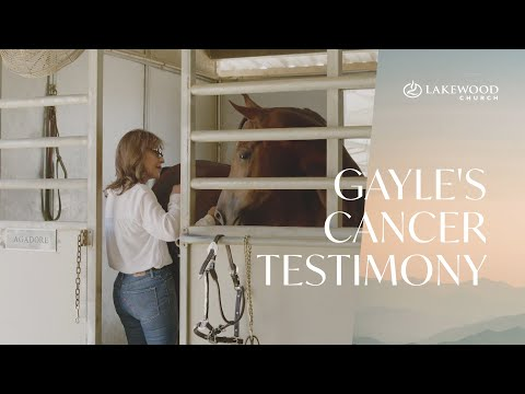 Gale's Story   Lakewood Church