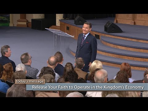 Release Your Faith to Operate in the Kingdoms Economy