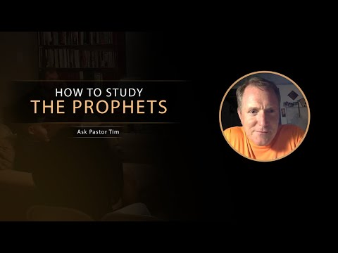 How To Study the Prophets - Ask Pastor Tim
