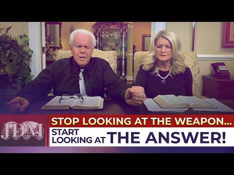 Special Message: Stop Looking At The WeaponStart Looking At The Answer  Jesse and Cathy Duplantis