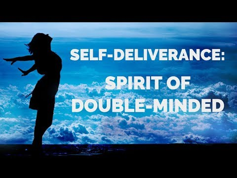 Deliverance from Double-Minded Spirit  Self-Deliverance Prayers