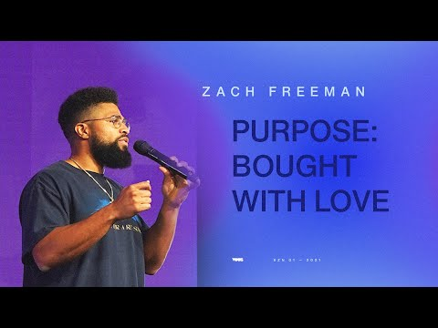 Purpose Bought With Love  Pray First  Zach Freeman