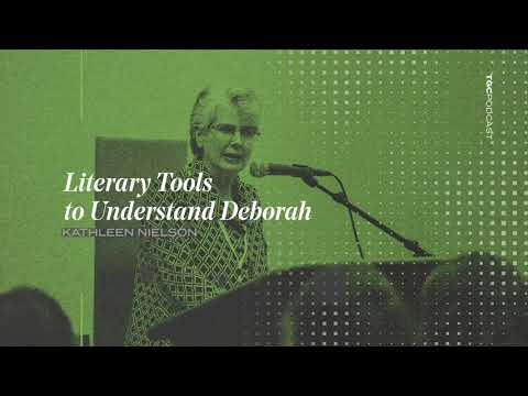 Kathleen Nielson  Literary Tools to Understand Deborah  TGC Podcast
