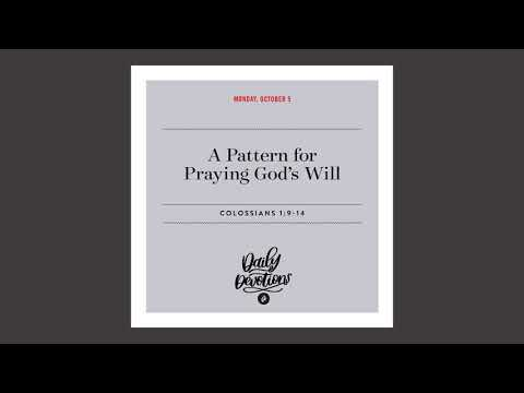 A Pattern for Praying Gods Will  Daily Devotional