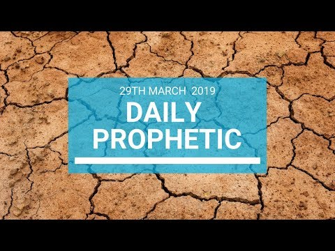 Daily Prophetic 29 March 2019