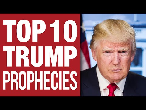 Top 10 Urgent Prophecies About President Trump