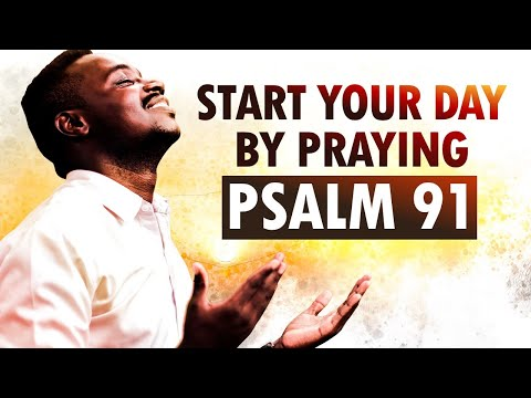 Start Your Day with POWERFUL Psalm 91 Prayers