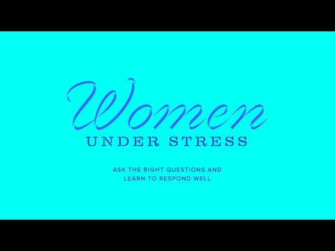 Women Under Stress  Virtual Forum