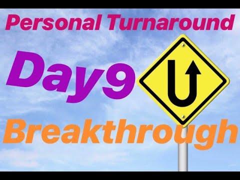 Personal Turnaround Series - Day 9: Breakthrough