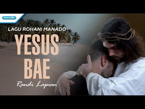 Randi Lapian - Yesus Bae (Lagu Manado)