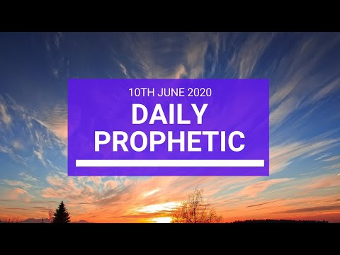 Daily Prophetic 10 June 2020 4 of 7