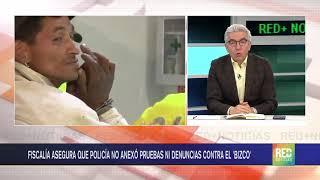 RED+   Fiscalía asegura que Policía no anexó pruebas ni denuncias contra el 'Bizco'