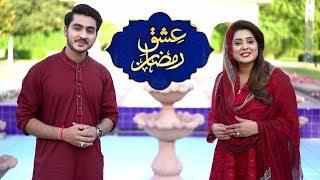 Ishq-e-Ramzan | Iftar Transmission | 12th Ramzan