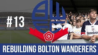 Football Manager 2019 Live Stream - Bolton Wanderers - Episode 13