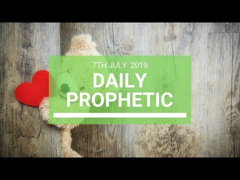 Daily Prophetic 7 July 2019 Word 7