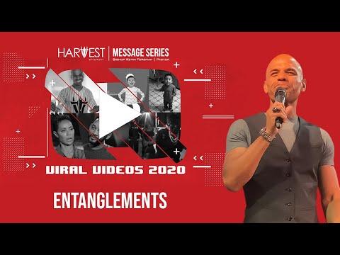 Viral Videos 2020 - Entanglements - Bishop Kevin Foreman