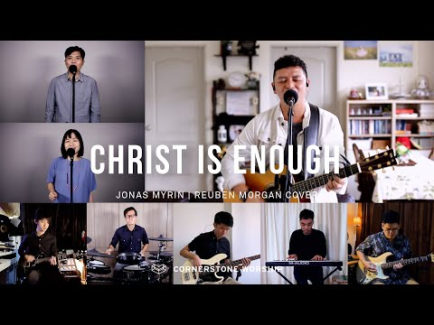 Christ Is Enough (Hillsong)- Bob Nathaniel  Cornerstone Worship