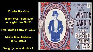"""Charles Harrison """"When Was There Ever A Night Like This?"""" Passing Show of 1912 Louis A. Hirsch"""
