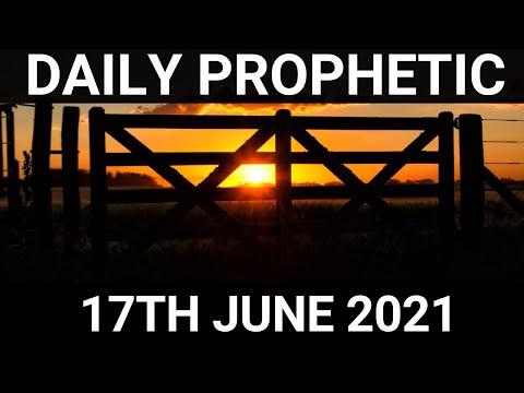 Daily Prophetic Word 17 June 2021