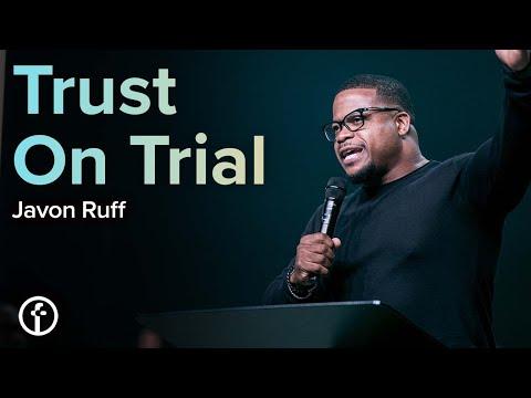 Trust on Trial  Pastor Javon Ruff