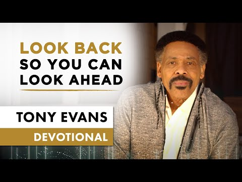 Remember Where God is Taking You - Tony Evans Devotional