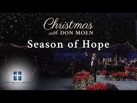 Don Moen - Season of Hope (Live)  First Baptist Jacksonville 2015/12/20