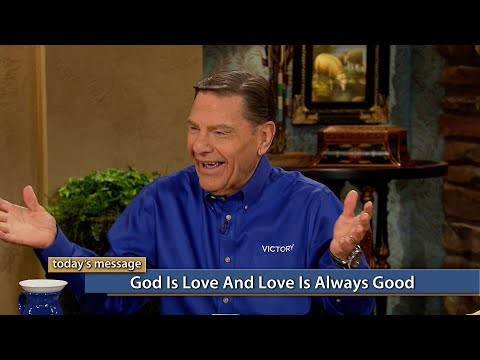 God Is Love and Love Is Always Good