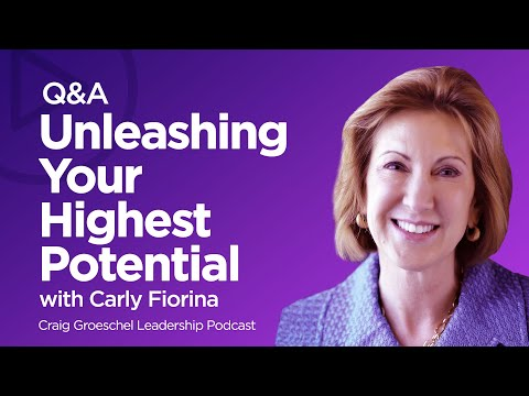Q&A with Carly Fiorina: Unleash Your Highest Potential - Craig Groeschel Leadership Podcast