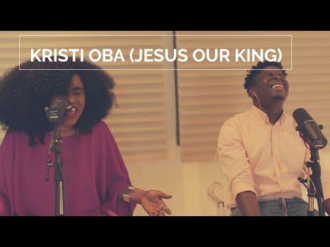 TY Bello and Folabi Nuel- KRISTI OBA (Jesus Our King)-Spontaneous