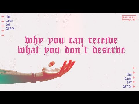Why you can receive what you dont deserve - The Case For Grace - Ep 1